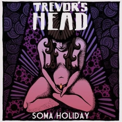 Trevor's Head - Soma Holiday  (2018)